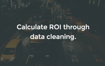 Calculate ROI through data cleaning