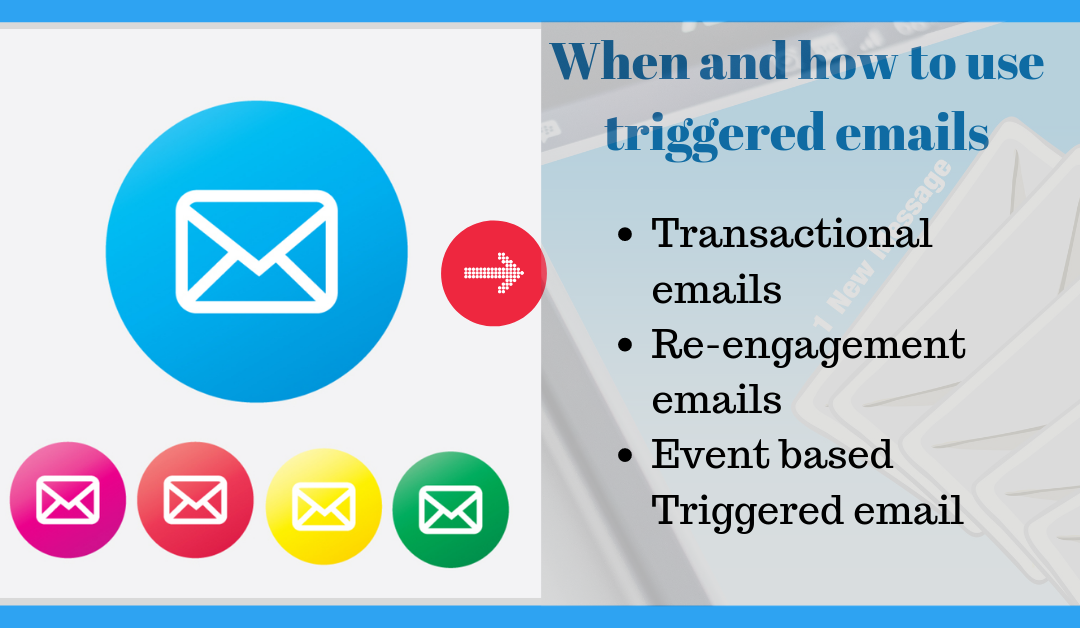 When and How to Use Triggered Emails