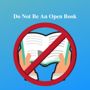 dont be an open book