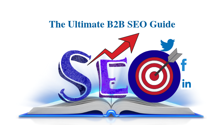 The Ultimate B2B SEO Guide