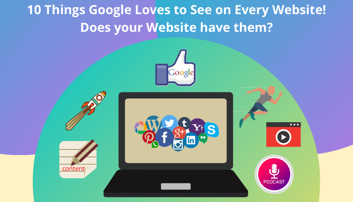 10 Things Google Loves to See on Every Website! Does your Website have them?