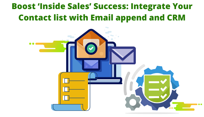 Boost 'Inside Sales' Success: Integrate Your Contact list with Email append and CRM