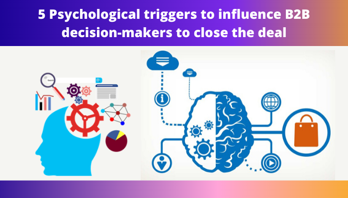 psychological triggers to influence b2b makers