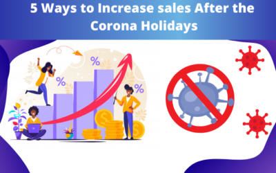 5 Ways to Increase sales After the Corona Holidays