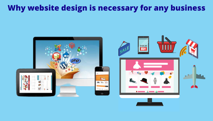 Why website design is necessary for any business?