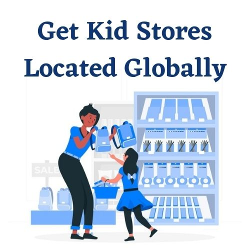 Get Kid Stores Located Globally