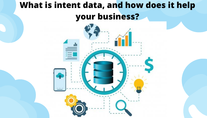 What is intent data, and how does it help your business?