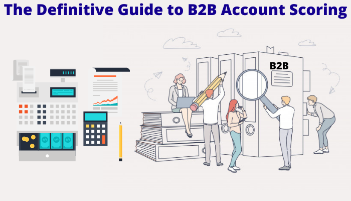 The Definitive Guide to B2B Account Scoring