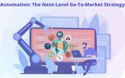Automation: The Next-Level Go-To-Market Strategy